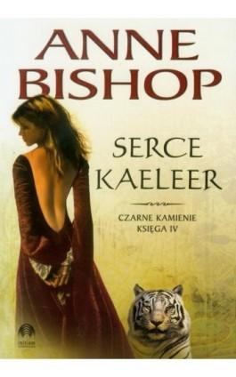 Serce Kaeleer, Czarne Kamienie – tom 4 - Anne Bishop - Ebook - 978-83-62577-04-0