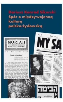 Spór o międzywojenną kulturę polsko żydowską - Dariusz K. Sikorski - Ebook - 978-83-7453-342-3