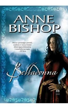 Belladonna, Efemera – tom 2 - Anne Bishop - Ebook - 978-83-62577-30-9