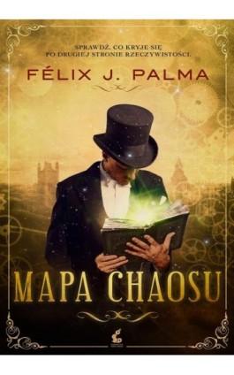 Mapa chaosu - Felix J. Palma - Ebook - 978-83-7999-410-6