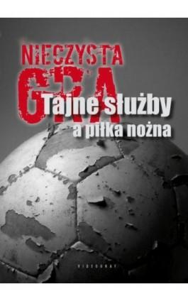 Nieczysta gra - Sebastian Ligarski - Ebook - 978-83-7835-163-4