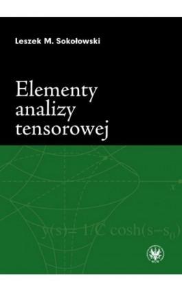 Elementy analizy tensorowej - Leszek M. Sokołowski - Ebook - 978-83-235-1172-4