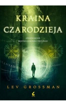 Kraina czarodzieja - Lev Grossman - Ebook - 978-83-7999-559-2