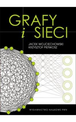 Grafy i sieci - Jacek Wojciechowski - Ebook - 978-83-01-19323-2