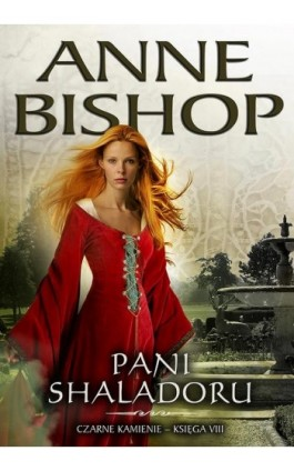 Pani Shaladoru, Czarne Kamienie – tom 8 - Anne Bishop - Ebook - 978-83-62577-28-6