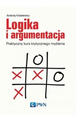 Logika i argumentacja - Andrzej Kisielewicz - Ebook - 978-83-01-19437-6