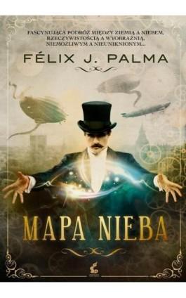 Mapa nieba - Felix J. Palma - Ebook - 978-83-7999-146-4