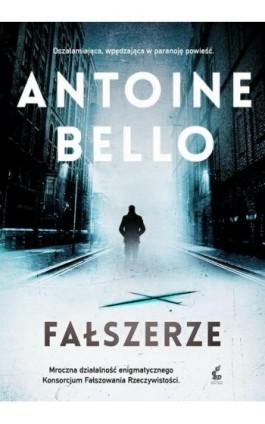 Fałszerze - Antoine Bello - Ebook - 978-83-7999-800-5