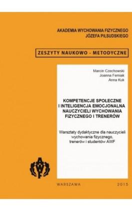 Kompetencje społeczne i inteligencja emocjonalna nauczycieli wychowania fizycznego i trenerów - Marcin Czechowski - Ebook - 978-83-61830-93-1