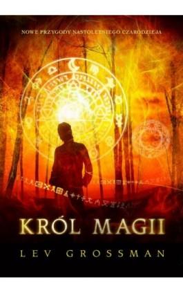 Król magii - Lev Grossman - Ebook - 978-83-7508-658-4