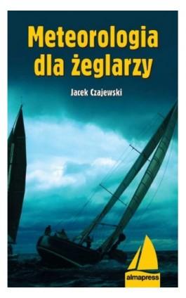 Meteorologia dla żeglarzy - Jacek Czajewski - Ebook - 978-83-7020-475-4