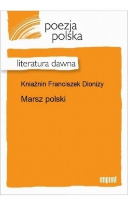 Marsz polski - Franciszek Dionizy Kniaźnin - Ebook - 978-83-270-2941-6