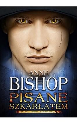 Pisane szkarłatem. Inni – tom pierwszy - Anne Bishop - Ebook - 978-83-62577-37-8