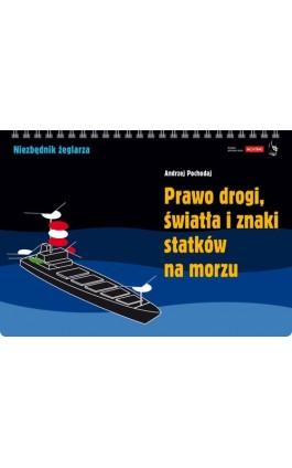 Prawo drogi światła i znaki statków na morzu - Andrzej Pochodaj - Ebook - 978-83-7020-482-2