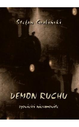 Demon ruchu. Opowieści niesamowite - Stefan Grabiński - Ebook - 978-83-8064-185-3