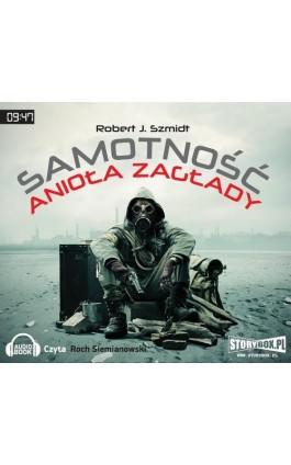 Samotność Anioła Zagłady - Robert J. Szmidt - Audiobook - 978-83-7927-009-5