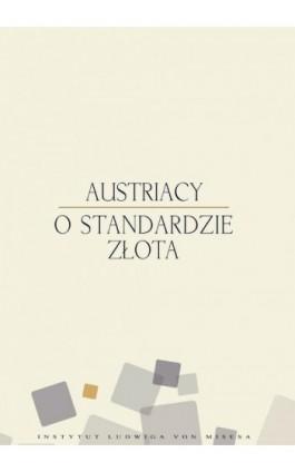 Austriacy o standardzie złota - Murray N. Rothbard - Ebook - 978-83-926160-6-1