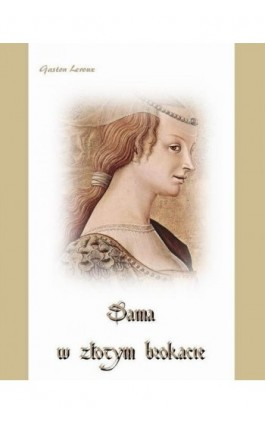 Dama w złotym brokacie - Gaston Leroux - Ebook - 978-83-7950-028-4