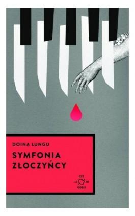Symfonia złoczyńcy - Doina Lungu - Ebook - 978-83-65739-04-9