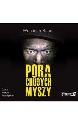 Pora chudych myszy - Wojciech Bauer - Audiobook - 978-83-7927-714-8
