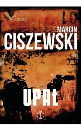 Upał - Marcin Ciszewski - Ebook - 9788364523861
