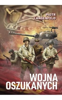 Wojna oszukanych - Piotr Langenfeld - Ebook - 978-83-64523-88-5