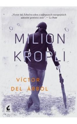 Milion kropli - Victor del Árbol - Ebook - 978-83-8110-153-0