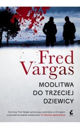 Modlitwa do trzeciej dziewicy - Fred Vargas - Ebook - 978-83-8110-116-5