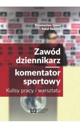 Zawód dziennikarz komentator sportowy - Przemysław Szews - Ebook - 978-83-8088-173-0