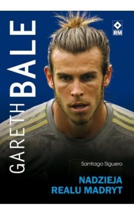 Gareth Bale - Santiago Siguero - Ebook - 978-83-7773-751-4