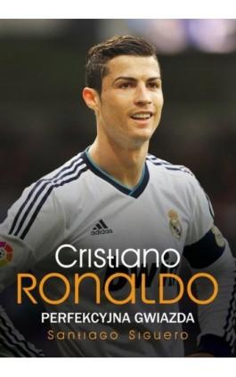 Cristiano Ronaldo - Santiago Siguero - Ebook - 978-83-7773-758-3