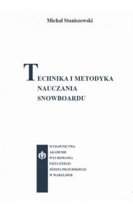 Technika i metodyka nauczania snowboardu - Michał Staniszewski - Ebook - 978-83-61830-80-1