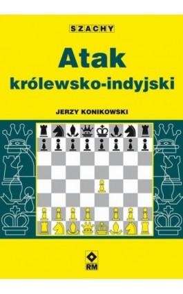 Atak królewsko-indyjski - Jerzy Konikowski - Ebook - 978-83-7773-736-1