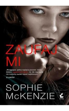 Zaufaj mi - Sophie McKenzie - Ebook - 978-83-8110-117-2