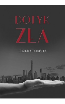 Dotyk zła - Dominika Budzińska - Ebook - 978-83-7859-823-7