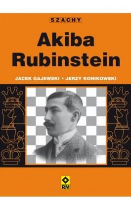 Akiba Rubinstein - Jacek Gajewski - Ebook - 978-83-7773-877-1