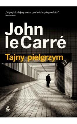 Tajny pielgrzym - John Carre - Ebook - 978-83-8110-124-0