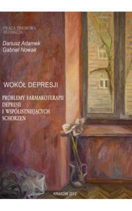 Wokół depresji. Problemy farmakoterapii depresji i współistniejących schorzeń - Ebook - 978-83-931818-3-4