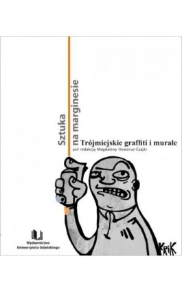 Sztuka na marginesie. Trójmiejskie graffiti i murale - Ebook - 978-83-7865-084-3