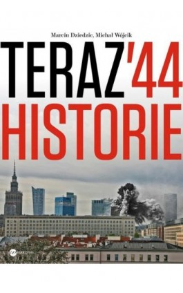Teraz '44. Historie - Marcin Dziedzic - Ebook - 978-83-8032-038-3