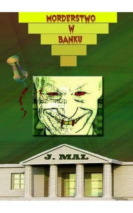 Morderstwo w banku - J. Mal - Ebook - 978-83-7859-859-6