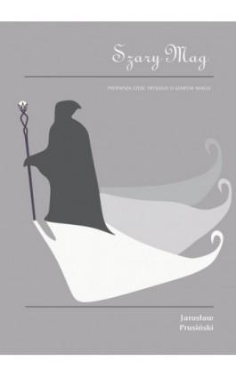 Szary mag - Jarosław Prusiński - Ebook - 978-83-62255-78-8