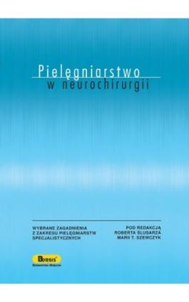 Pielęgniarstwo w neurochirurgii - Ebook - 978-83-85284-60-4