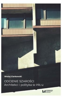 Odcienie szarości - Błażej Ciarkowski - Ebook - 978-83-8088-516-5