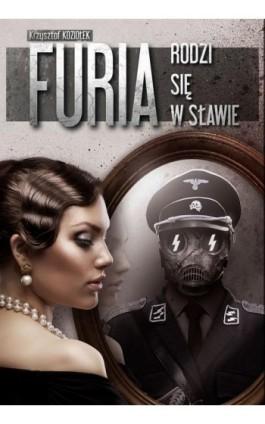 Furia rodzi się w Sławie - Krzysztof Koziołek - Ebook - 978-83-943231-5-8