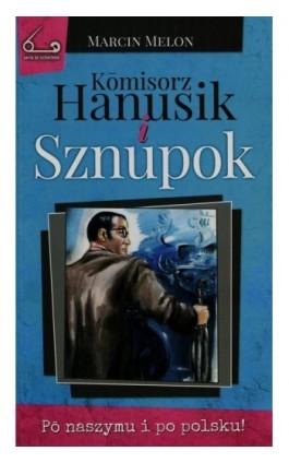 Komisorz Hanusik i Sznupok - Marcin Melon - Ebook - 978-83-942643-7-6