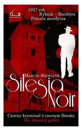 Silesia Noir - Marcin Szewczyk - Ebook - 978-83-942643-2-1