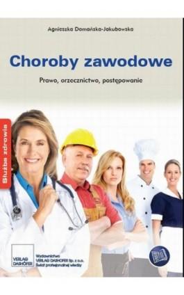 Choroby zawodowe Prawo orzecznictwo postępowanie - Agnieszka Domańska - Ebook - 978-83-7537-252-6