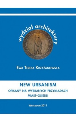 New urbanism Opisany na przykładzie miast-osiedli - Ewa Teresa Krzyżanowska - Ebook - 978-83-62057-03-0