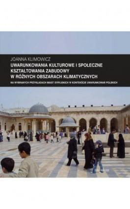 """Zeszyt """"""""Architektura"""""""" nr 12, Uwarunkowania kulturowe i społeczne kształtowania zabudowy w różnych obszarach klimatycznych na w - Joanna Klimowicz - Ebook - 978-83-7814-235-5"""